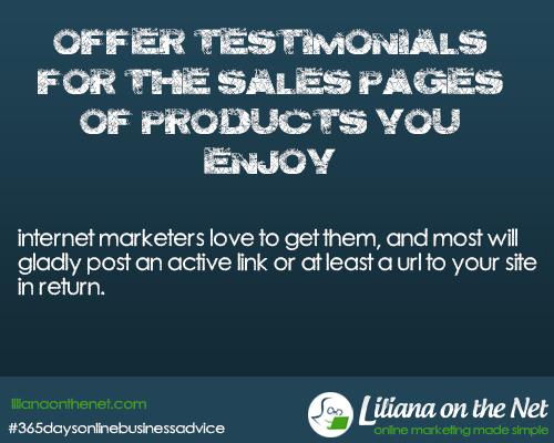 Offer testimonials for the sales pages of products you enjoy