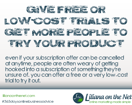 Give free or low-cost trials to get more people to try your product