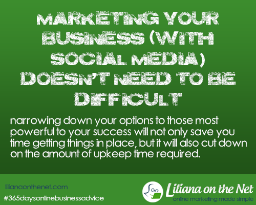 lilianaonthenet-marketing-your-business-with-social-media-doesn't-need-to-be-difficult
